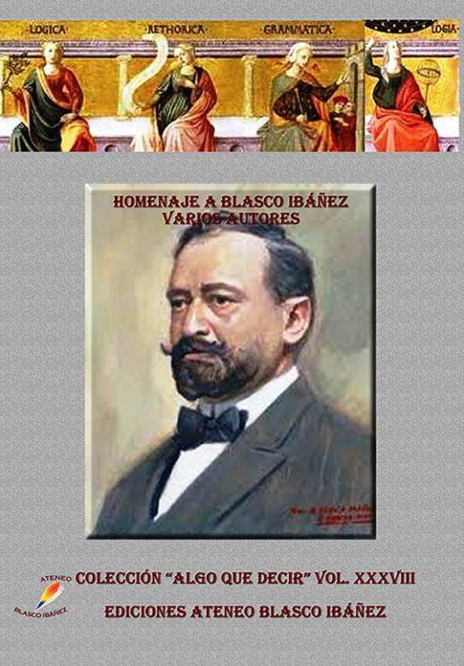 Algo que decir vol. 38: Homenaje a Blasco Ibáñez