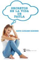 David Álvarez Sánchez: Secretos en la Vida de Paula